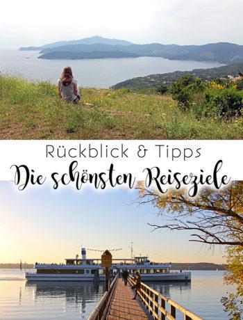 Reise-Rückblick: die schönsten Reiseziele und Tipps