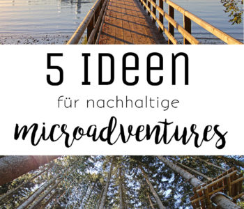 5 Ideen für nachhaltige microadventures