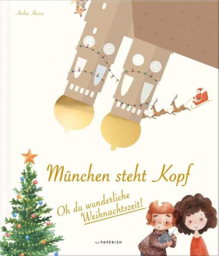Weihnachtsbuch für Kinder: München steht Kopf